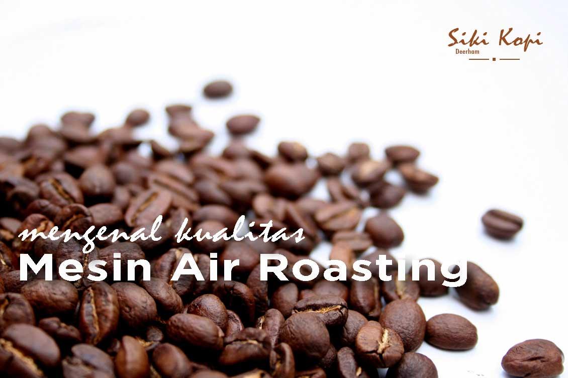 Kualitas mesin kopi air roasting